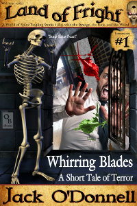 Whirring Blades by Jack O'Donnell. The 1st story in the Land of Fright series