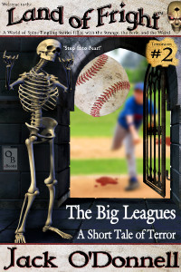 The Big Leagues by Jack O'Donnell. The 2nd story in the Land of Fright series .