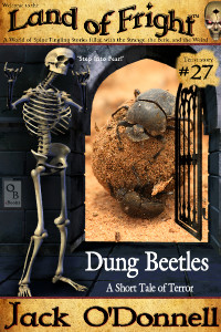 Dung Beetles by Jack O'Donnell. #27 in the Land of Fright™ series of horror short stories.