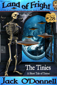 The Tinies by Jack O'Donnell. #28 in the Land of Fright™ series of horror short stories.