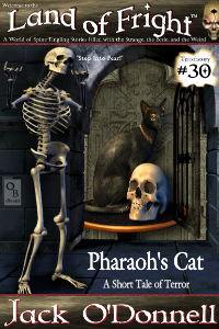 Pharaoh's Cat by Jack O'Donnell. #30 in the Land of Fright™ series of horror short stories.