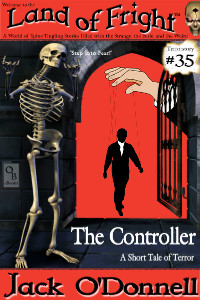 The Controller by Jack O'Donnell. #35 in the Land of Fright™ series of horror short stories.