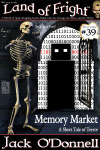 Memory Market by Jack O'Donnell. #39 in the Land of Fright™ series of horror short stories.