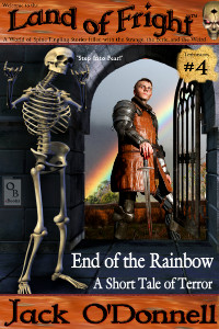 End of the Rainbow by Jack O'Donnell. The 4th story in the Land of Fright series .