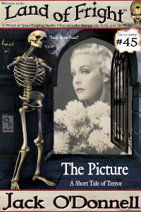 The Picture by Jack O'Donnell. #45 in the Land of Fright™ series of horror short stories.