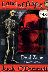 Dead Zone by Jack O'Donnell. #48 in the Land of Fright™ series of horror short stories.
