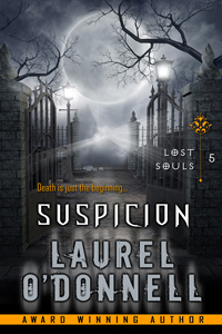 Lost Souls Suspicion - Book 5 in the Lost Souls series by Laurel O'Donnell
